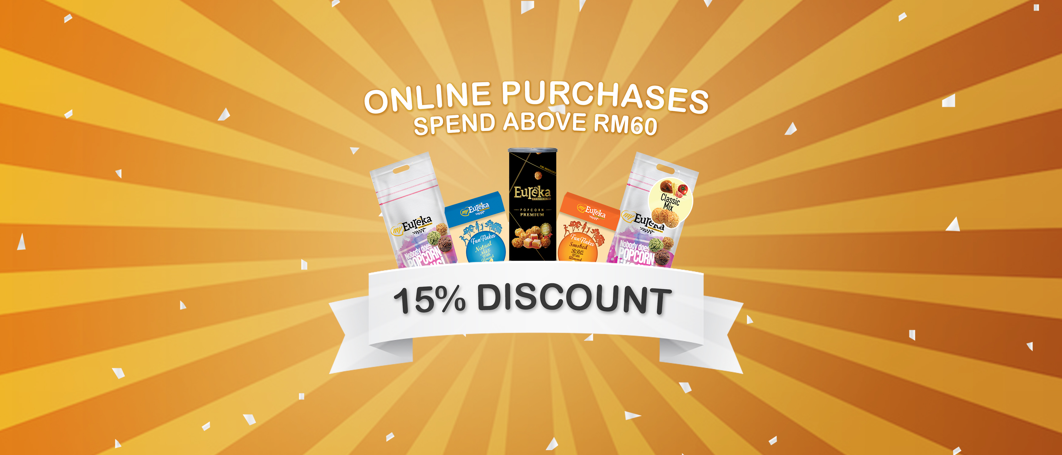 Get 15% off when you purchase RM 60 from Eureka Online shop!